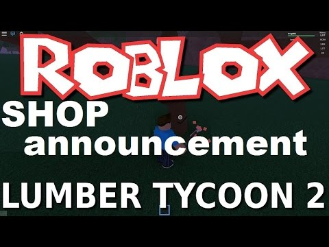 Shop Announcement : Lumber Tycoon 2 | RoBlox ( Everythings $5,000 )