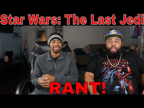 """Star Wars: The Last Jedi"" RANT!"