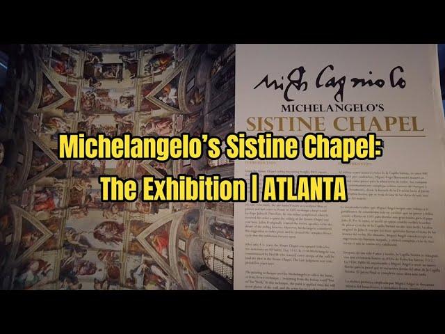 Rome Comes to Atlanta: Michelangelo's Sistine Chapel: The Exhibition