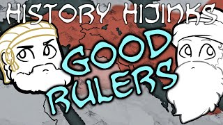 Rulers Who Were Actually Good - History Hijinks