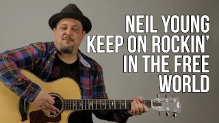 Neil Young Keep On Rocking In The Free World Guitar Lesson Tutorial Youtube