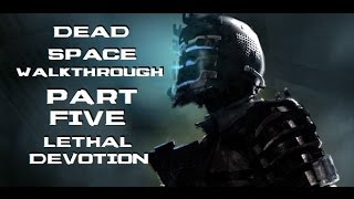 Dead Space PC Walkthrough No Commentary Chapter 5 Lethal Devotion