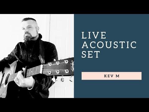 Kev M Live & Acoustic Jan 2019 Full Set