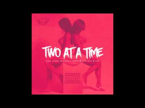 Ezra James - Two At A Time (Feat. Donell Lewis, Fortafy & ATP)