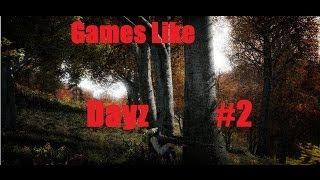 Games Like DayZ (Part 2)