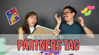 Singaporeans Try: Partners Tag (feat. Butterworks) | EP 35