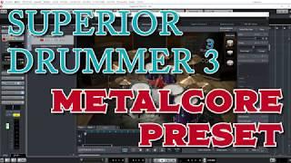 SUPERIOR DRUMMER 3 で音作り/ METALCORE PRESET 【プリセット配布】