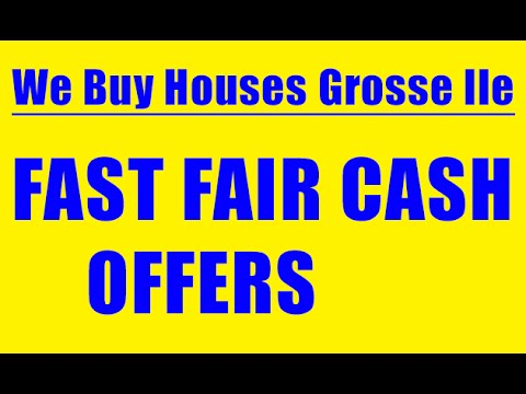 We Buy Houses Grosse Ile - CALL 248-971-0764 - Sell House Fast Grosse Ile