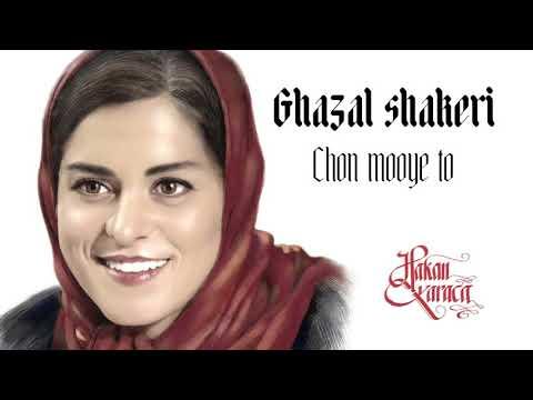 Ghazal Shakeri- Chon Mooye to