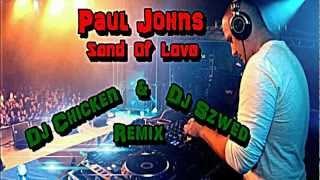 Paul Johns - Sand Of Love (Dj Chicken & Dj Szwed Remix)