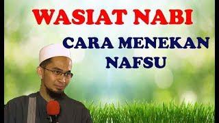 Wasiat Nabi Cara Menekan Nafsu Oleh Ustadz Adi Hidayat