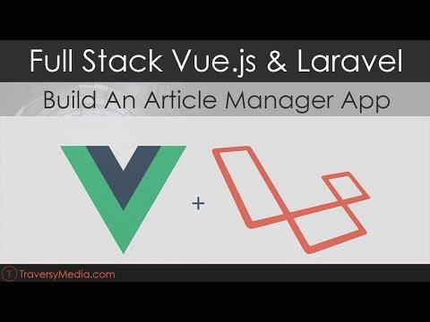 Full Stack Vue js & Laravel - YouTube