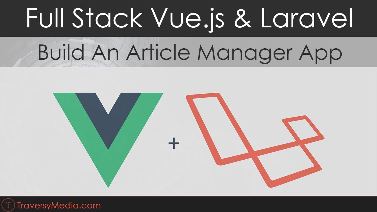 Full Stack Vue js & Laravel