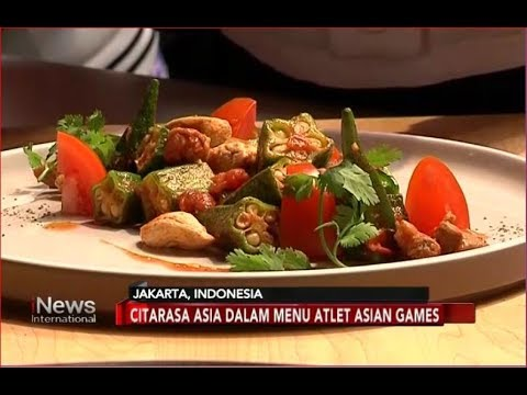 Icip Icip Citarasa Asia Dalam Makanan Atlet Asian Games 2018