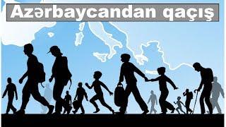 Azərbaycanlılar niyə ölkədən qaçırlar və onları kim təhrik edir?