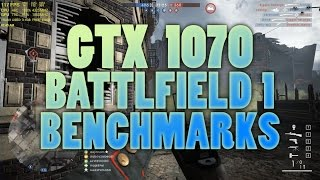 Battlefield 1 vs. GTX 1070 / i5 6600k - 1080p benchmarks