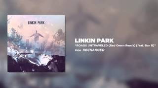 Roads Untraveled ft. Bun B (Rad Omen Remix) - Linkin Park (Recharged)