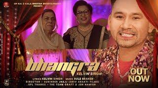 BHANGRA | New DJ Song 2019 | Kelvin Singh feat. Hobby Dhaliwal, Nirmal Rich , Raj Virk