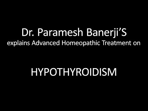 Hypothyroidism Treatment Using Advanced Homeopathy: Dr. Paramesh Banerji Explains Directly