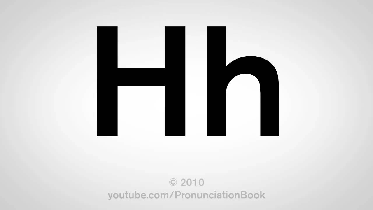 Basic English: How to Pronounce the Letter H - YouTube