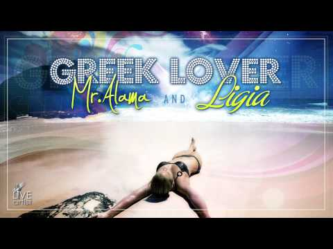 Mr. Alama & Ligia - Greek Lover (Official New Single)