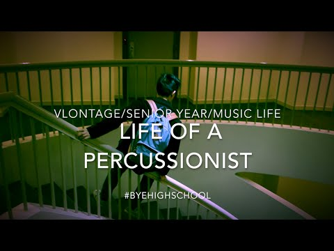 Life of A Percussionist/ Vlontage/ Senior Year/ Music Life