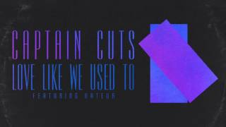 Captain Cuts - Love Like We Used To