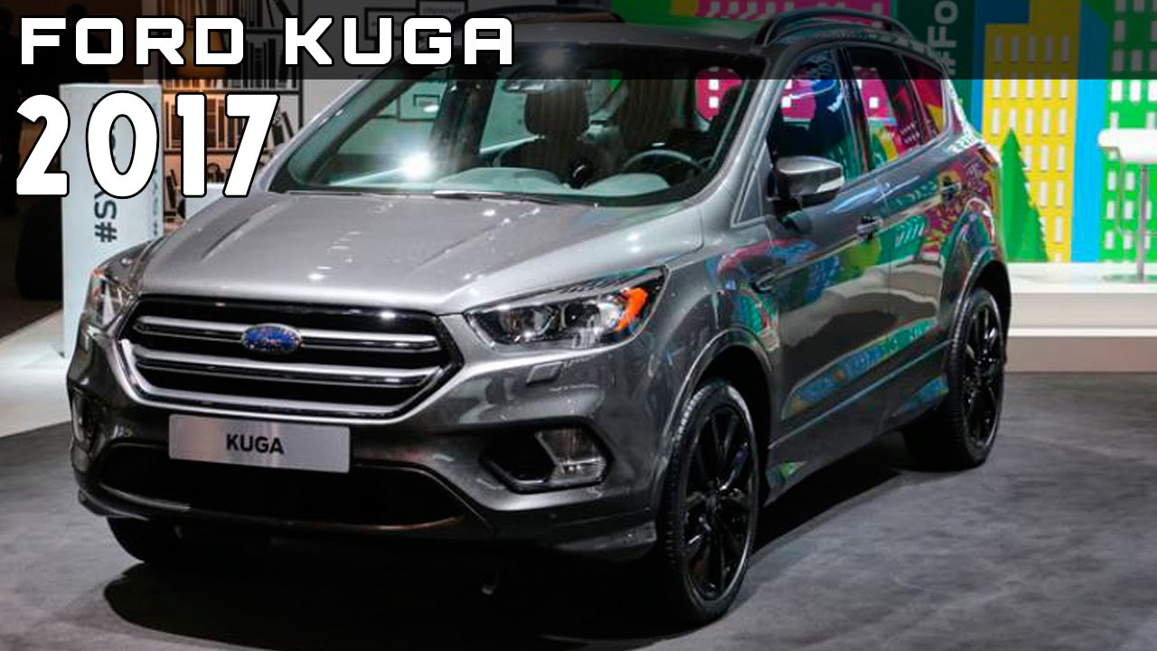 2017 Ford Kuga Review Rendered Price Specs Release Date - YouTube