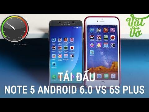 Vật Vờ  Tái đấu: so đa nhiệm Galaxy Note 5 (Android 6.0) vs iPhone 6s Plus