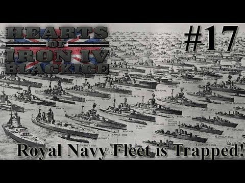 Hearts of Iron IV BlackICE - Britain 17 The Royal Navy's fleet is Trapped!
