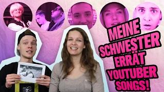 MEINE SCHWESTER ERRÄT YOUTUBER SONGS!