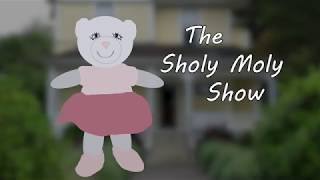 The Sholy Moly Show: First Episode