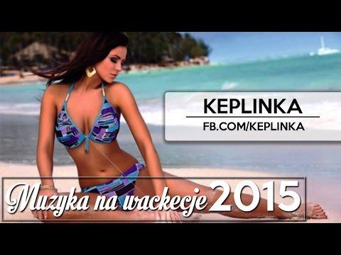 Muzyka Na Lato/wakacje 2015 ! Keplinka