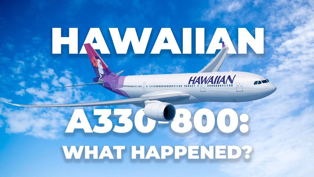 Why Hawaiian Airlines Dropped Its Airbus A330-800 Order