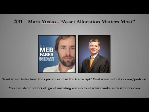 "#31 - Mark Yusko - ""Asset Allocation Matters Most"""