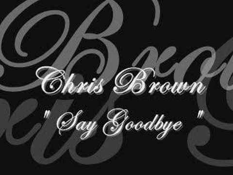 Chris brown- Say Goodbye