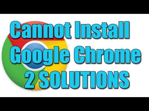 Fix I Can't Install Google Chrome In Windows 10/8/7 I 2 SOLUTIONS