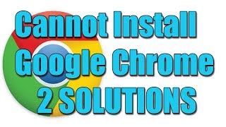 Download lagu Fix I can't install Google Chrome in windows 10/8/7 I 2 SOLUTIONS