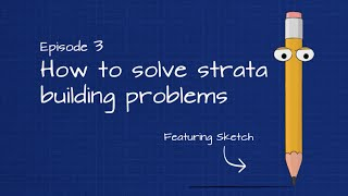 Building Blox: Episode 3 - How to Solve Strata Building Problems