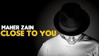Video Maher Zain - Close To You (Audio) download MP3, 3GP, MP4, WEBM, AVI, FLV April 2018