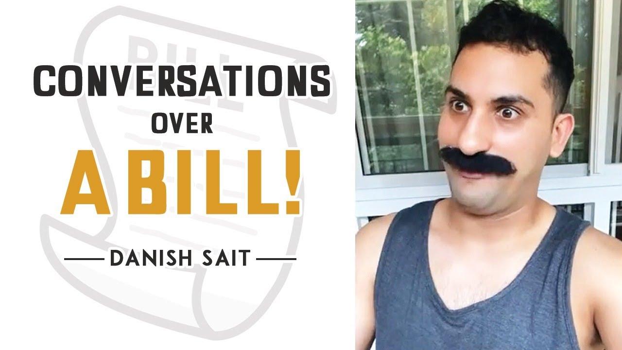 Conversations Over A Bill! - Danish Sait