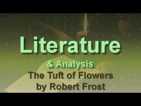robert frost s the tuft of Robert frost's the tuft of flowers imagine that you have gone on a family holiday  in the september break, right before your hsc exams you're far away from all.