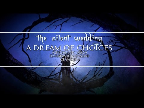 The Silent Wedding - A Dream of Choices ft. Tom Englund of Evergrey (Official Lyric Video)