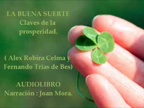 LA BUENA SUERTE Audiolibro (Alex Robira y Fernando Trías).