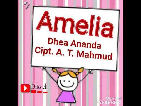Lirik Lagu Anak - Amelia - Dhea Ananda - Cipt. A. T. Mahmud