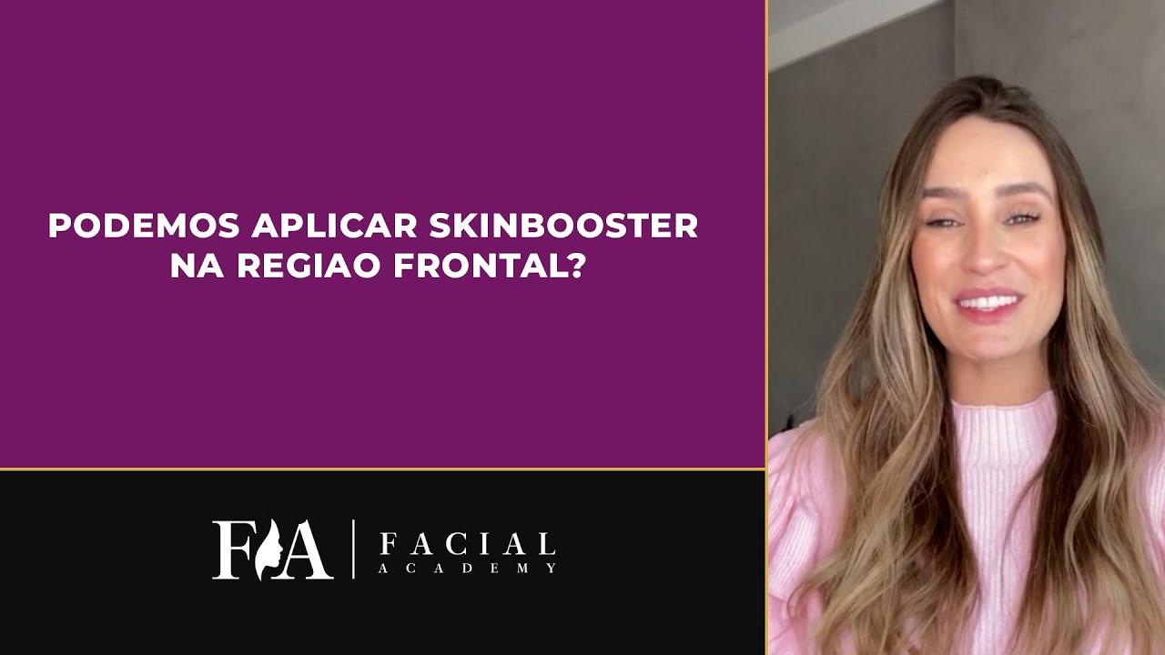 Podemos aplicar Skinbooster na região frontal?