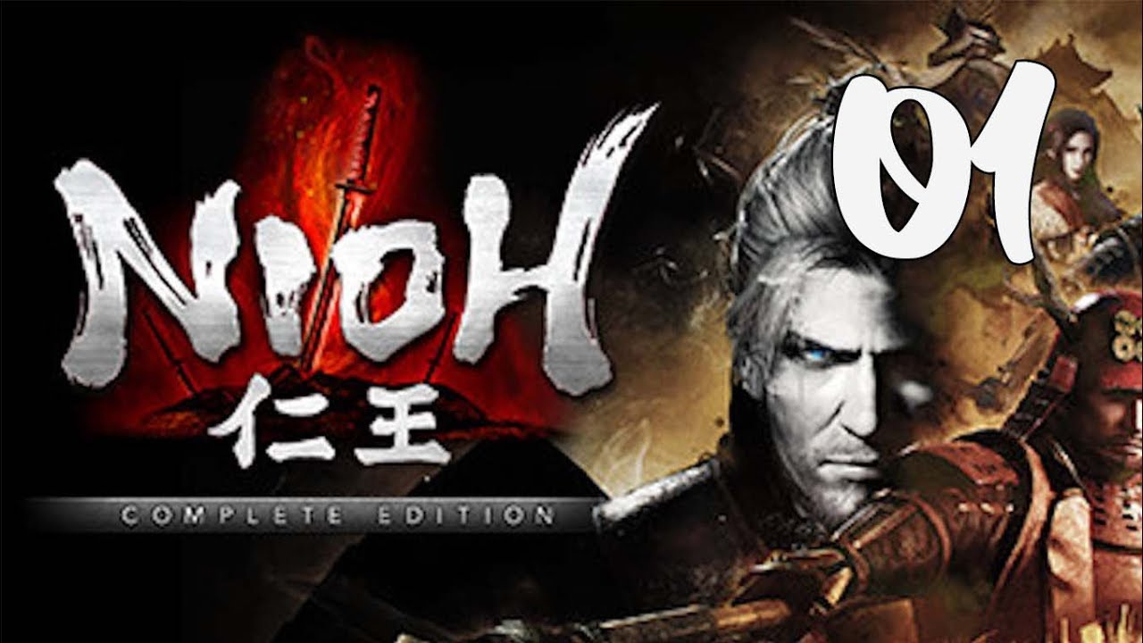 Nioh: Complete Edition - Stream Series Part 1