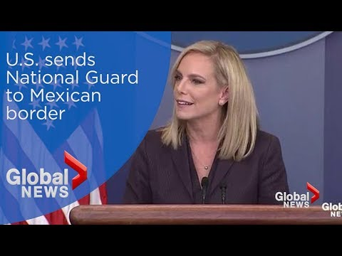 U.S. to send National Guard to Mexico border to backup Border Patrol