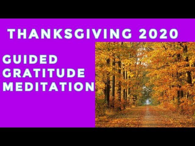 🆕Thanksgiving Meditation 👉 Guided Gratitude Meditation for Thanksgiving 2020