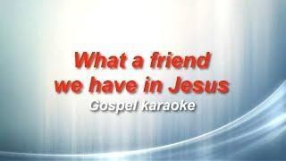 What a friend we have in Jesus gospel country karaoke